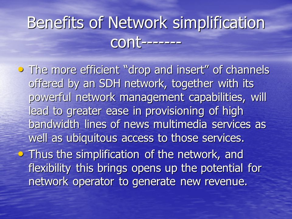 Benefits of Network simplification cont-------
