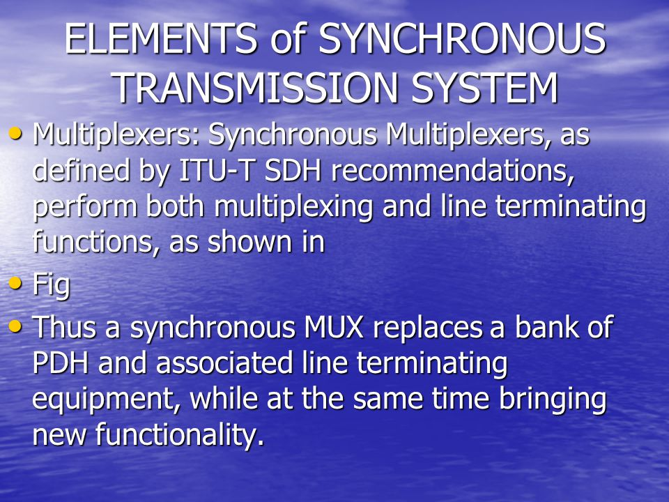 ELEMENTS of SYNCHRONOUS TRANSMISSION SYSTEM