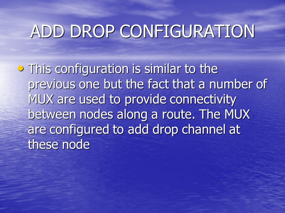 ADD DROP CONFIGURATION
