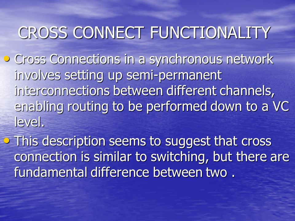 CROSS CONNECT FUNCTIONALITY