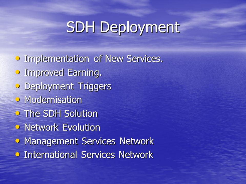 SDH Deployment Implementation of New Services. Improved Earning.