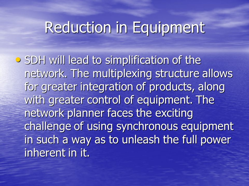 Reduction in Equipment