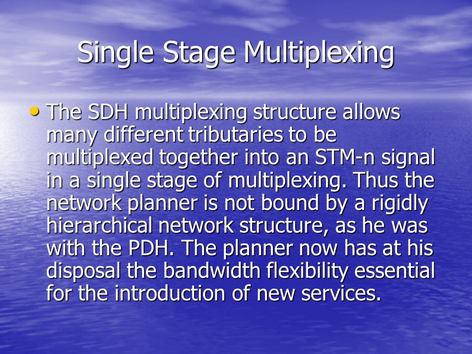 Single Stage Multiplexing