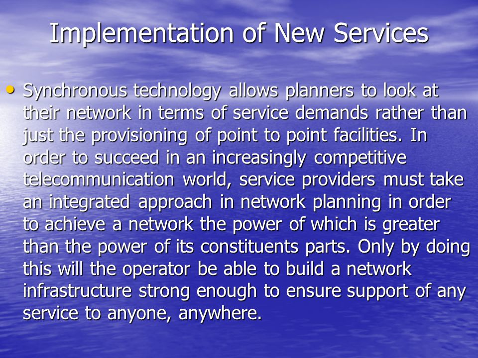Implementation of New Services