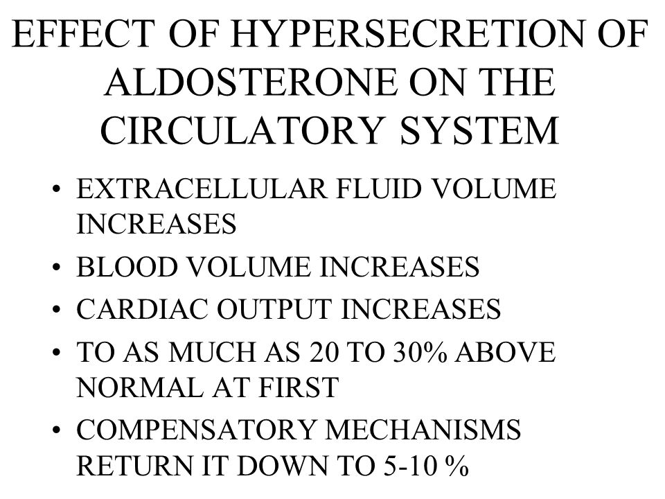 EFFECT OF HYPERSECRETION OF ALDOSTERONE ON THE CIRCULATORY SYSTEM