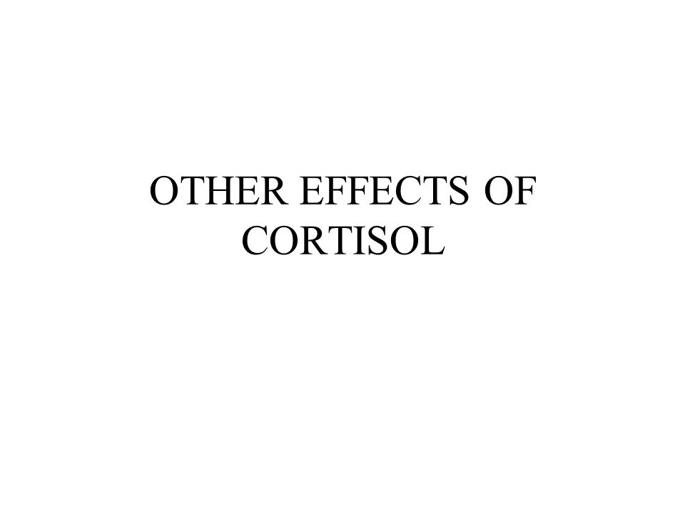 OTHER EFFECTS OF CORTISOL