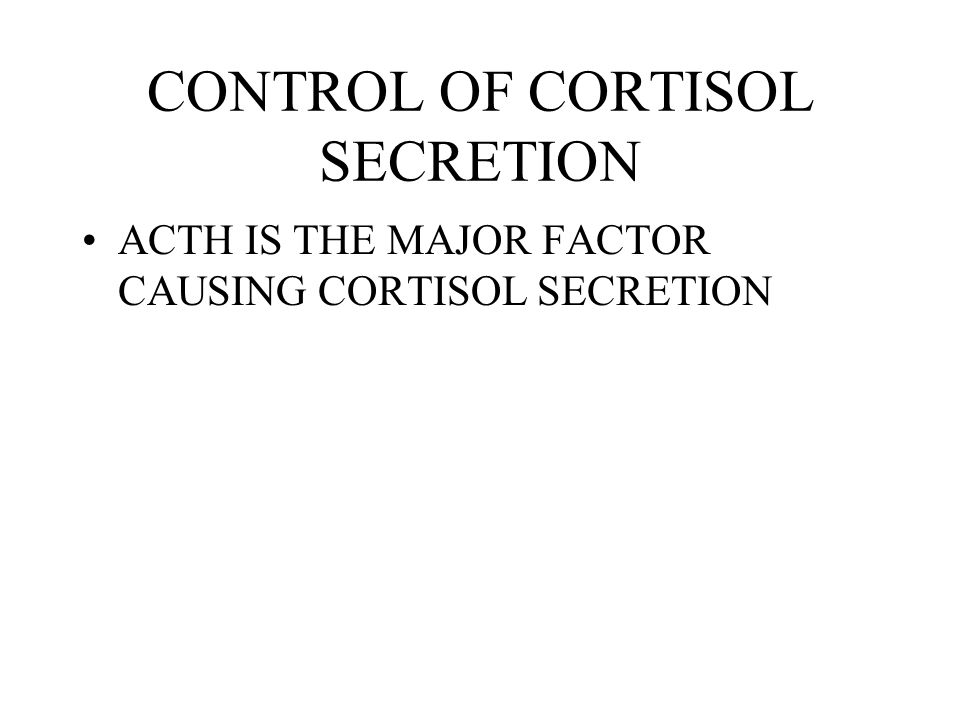 CONTROL OF CORTISOL SECRETION