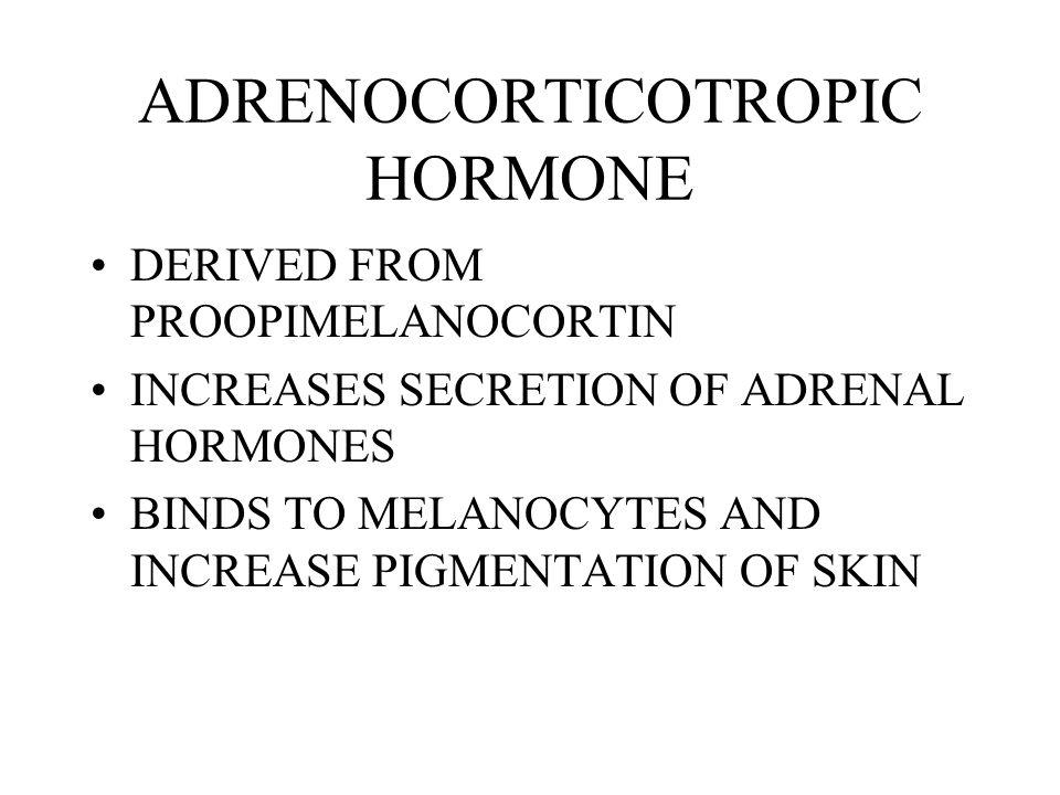ADRENOCORTICOTROPIC HORMONE