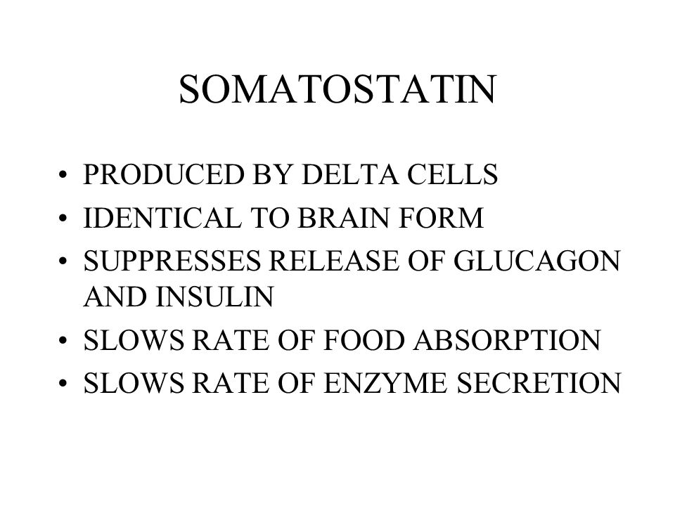 SOMATOSTATIN PRODUCED BY DELTA CELLS IDENTICAL TO BRAIN FORM