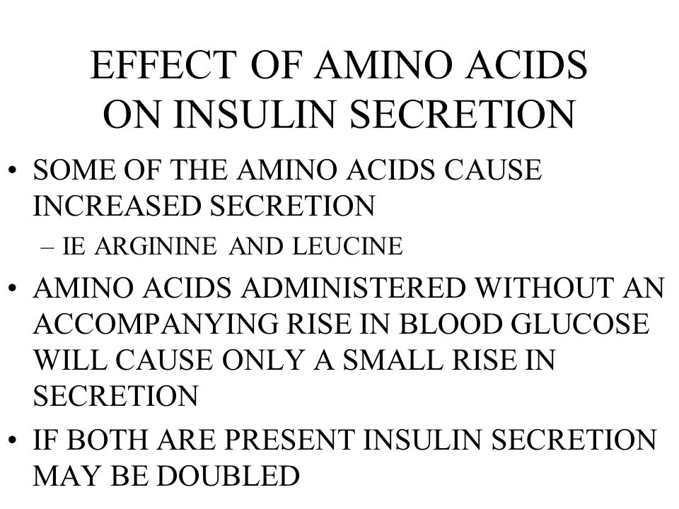 EFFECT OF AMINO ACIDS ON INSULIN SECRETION