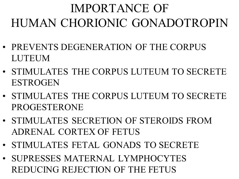 IMPORTANCE OF HUMAN CHORIONIC GONADOTROPIN