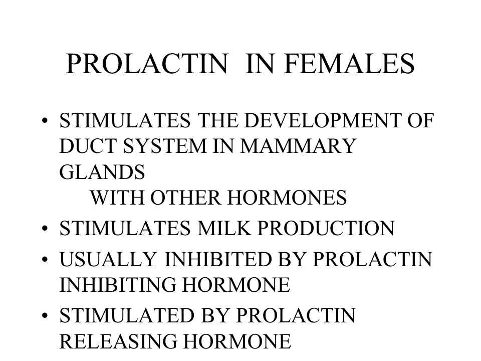 PROLACTIN IN FEMALES STIMULATES THE DEVELOPMENT OF DUCT SYSTEM IN MAMMARY GLANDS WITH OTHER HORMONES.