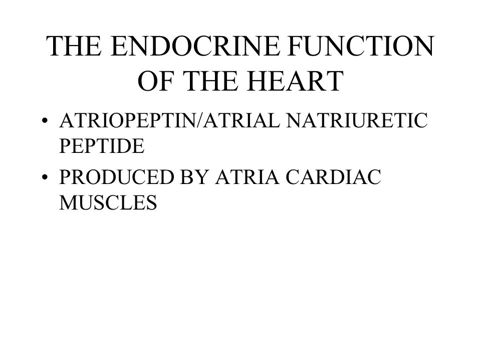 THE ENDOCRINE FUNCTION OF THE HEART