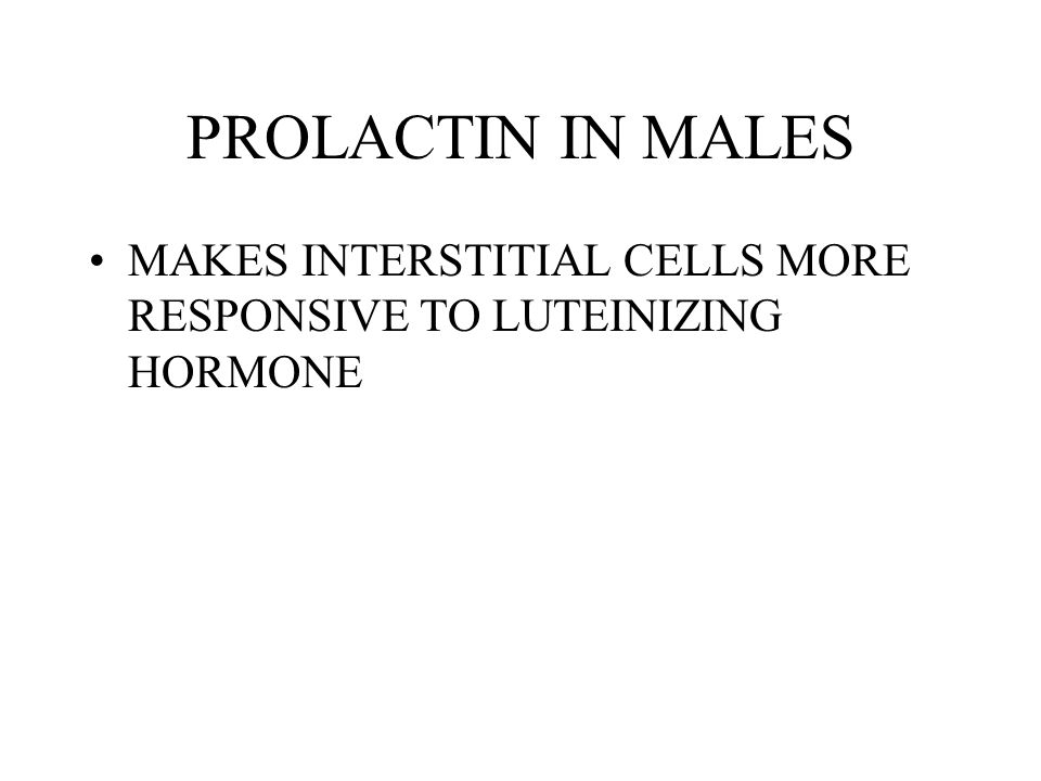 PROLACTIN IN MALES MAKES INTERSTITIAL CELLS MORE RESPONSIVE TO LUTEINIZING HORMONE