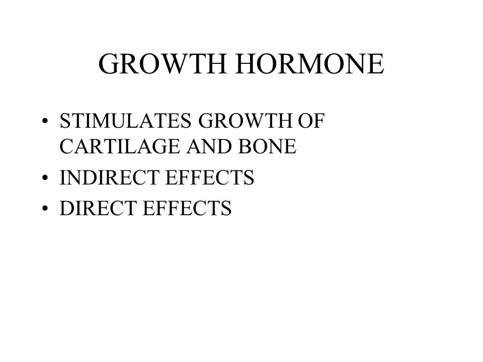 GROWTH HORMONE STIMULATES GROWTH OF CARTILAGE AND BONE