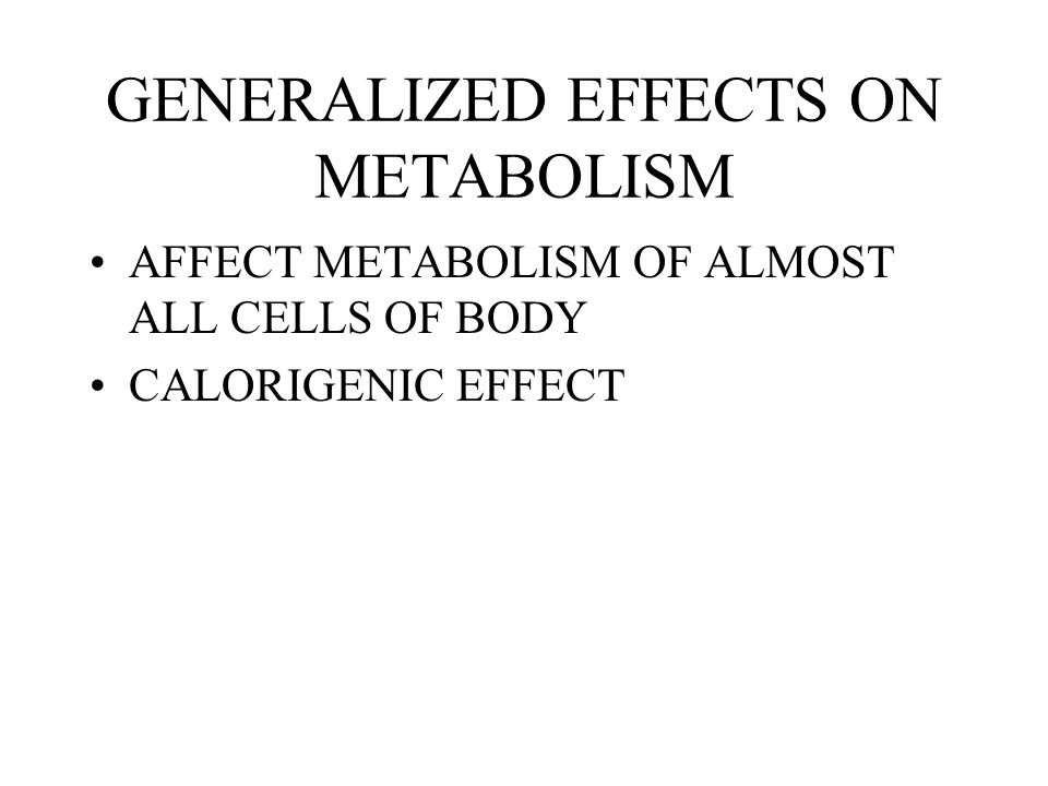 GENERALIZED EFFECTS ON METABOLISM