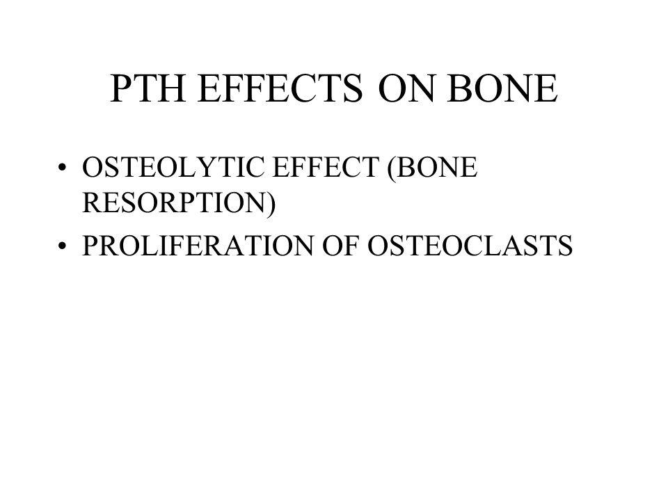 PTH EFFECTS ON BONE OSTEOLYTIC EFFECT (BONE RESORPTION)