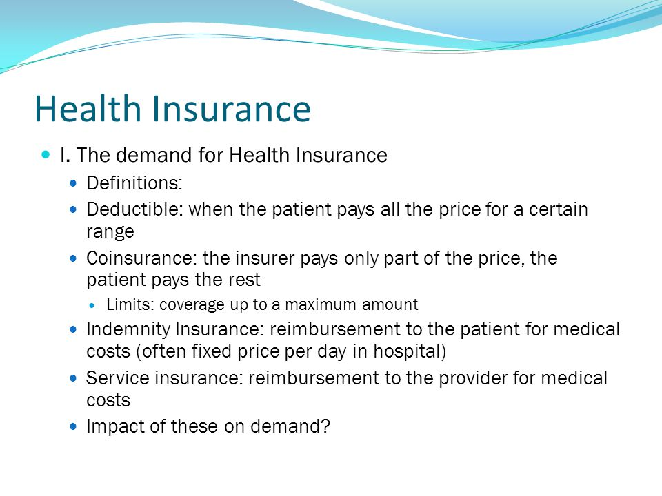 Health Insurance I. The demand for Health Insurance Definitions:
