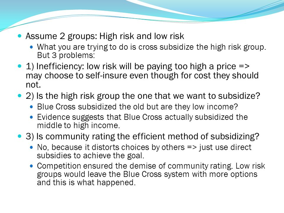 Assume 2 groups: High risk and low risk