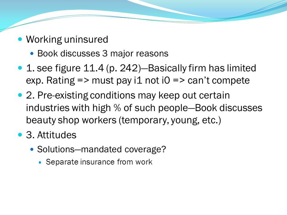 Working uninsured Book discusses 3 major reasons.