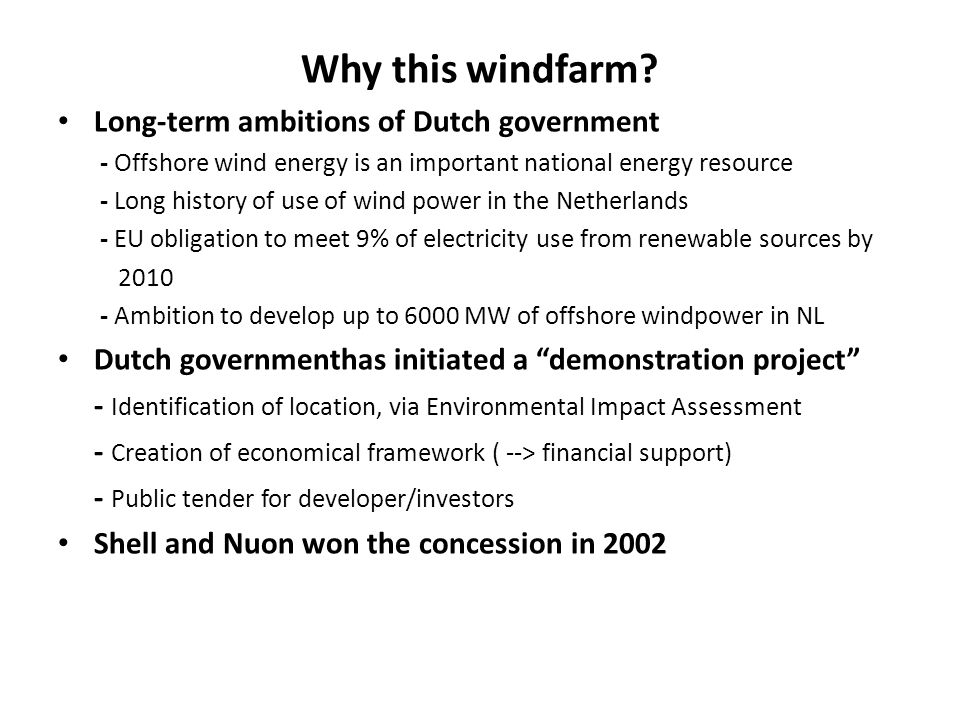 Why this windfarm Long-term ambitions of Dutch government