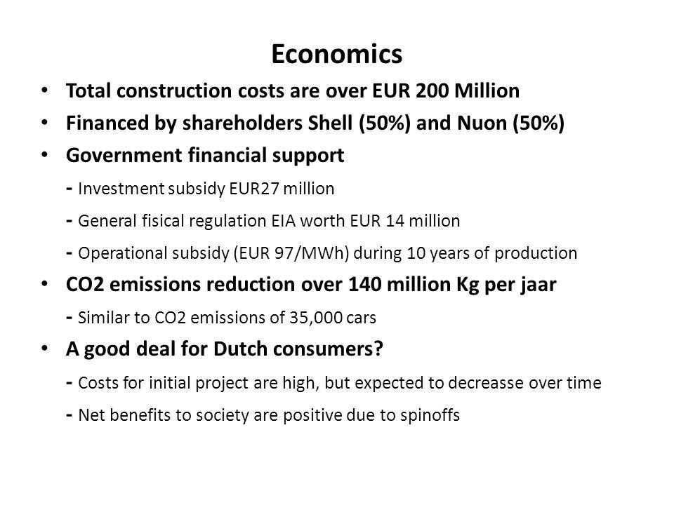 Economics Total construction costs are over EUR 200 Million