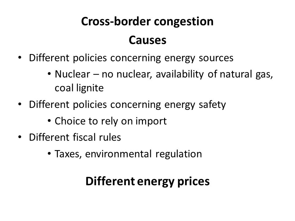Cross-border congestion Different energy prices