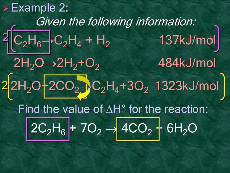 C2H6C2H4 + H2 137kJ/mol 2H2O2H2+O2 484kJ/mol