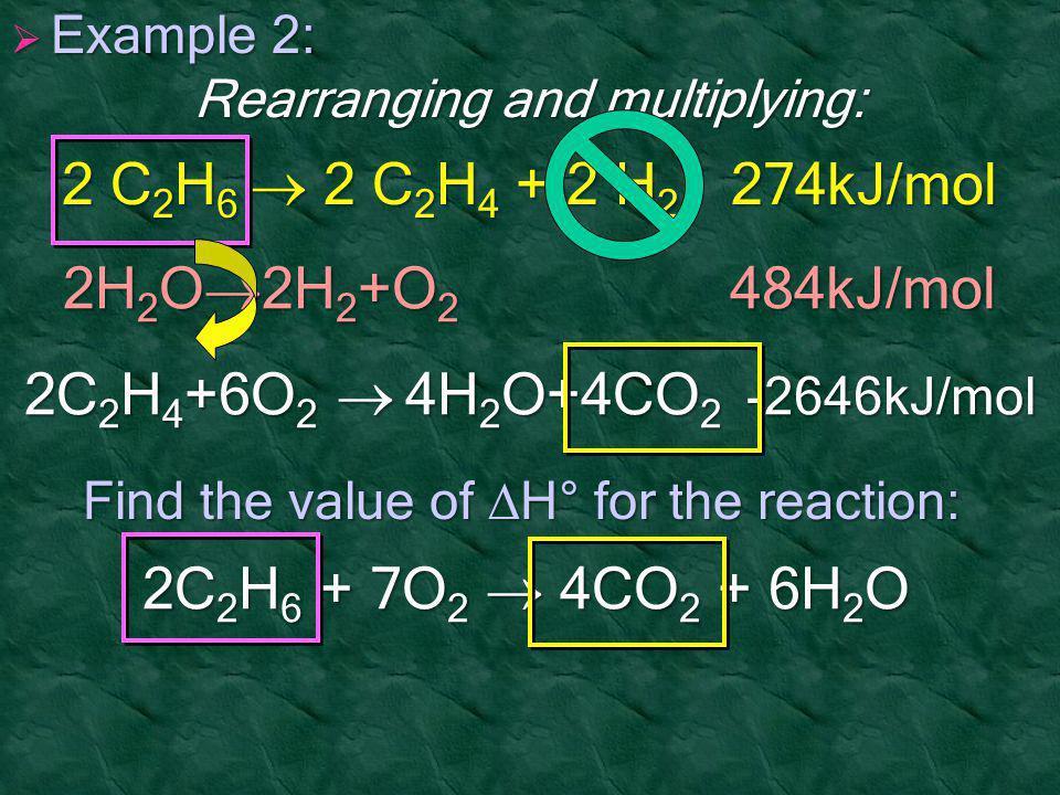2 C2H6  2 C2H4 + 2 H2 274kJ/mol 2H2O2H2+O2 484kJ/mol
