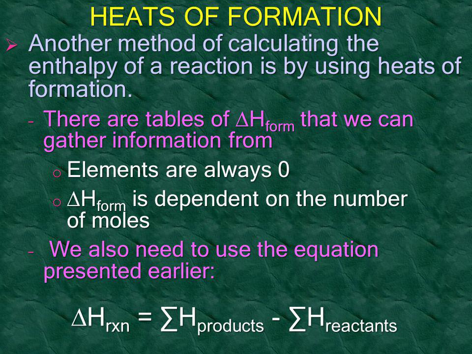 DHrxn = ∑Hproducts - ∑Hreactants