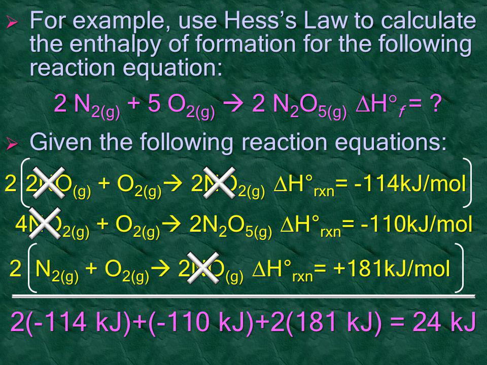 For example, use Hess's Law to calculate the enthalpy of formation for the following reaction equation: