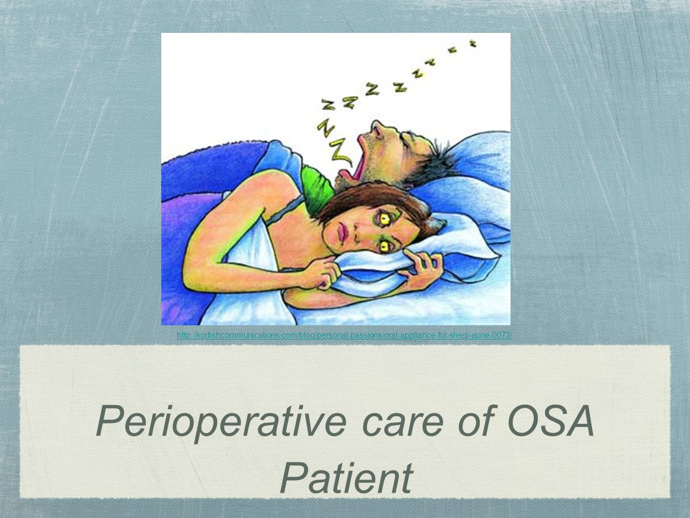 Perioperative care of OSA Patient