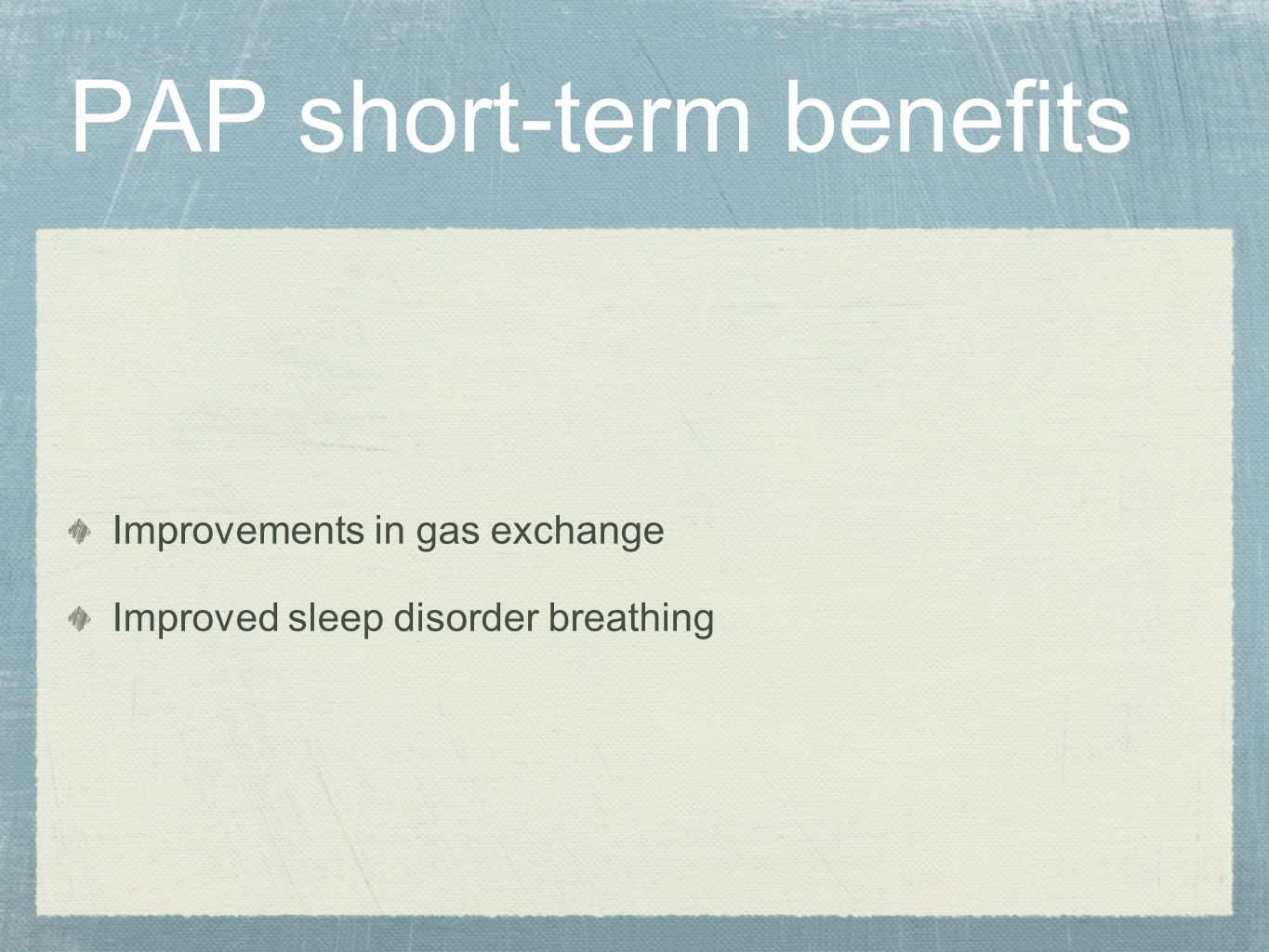 PAP short-term benefits