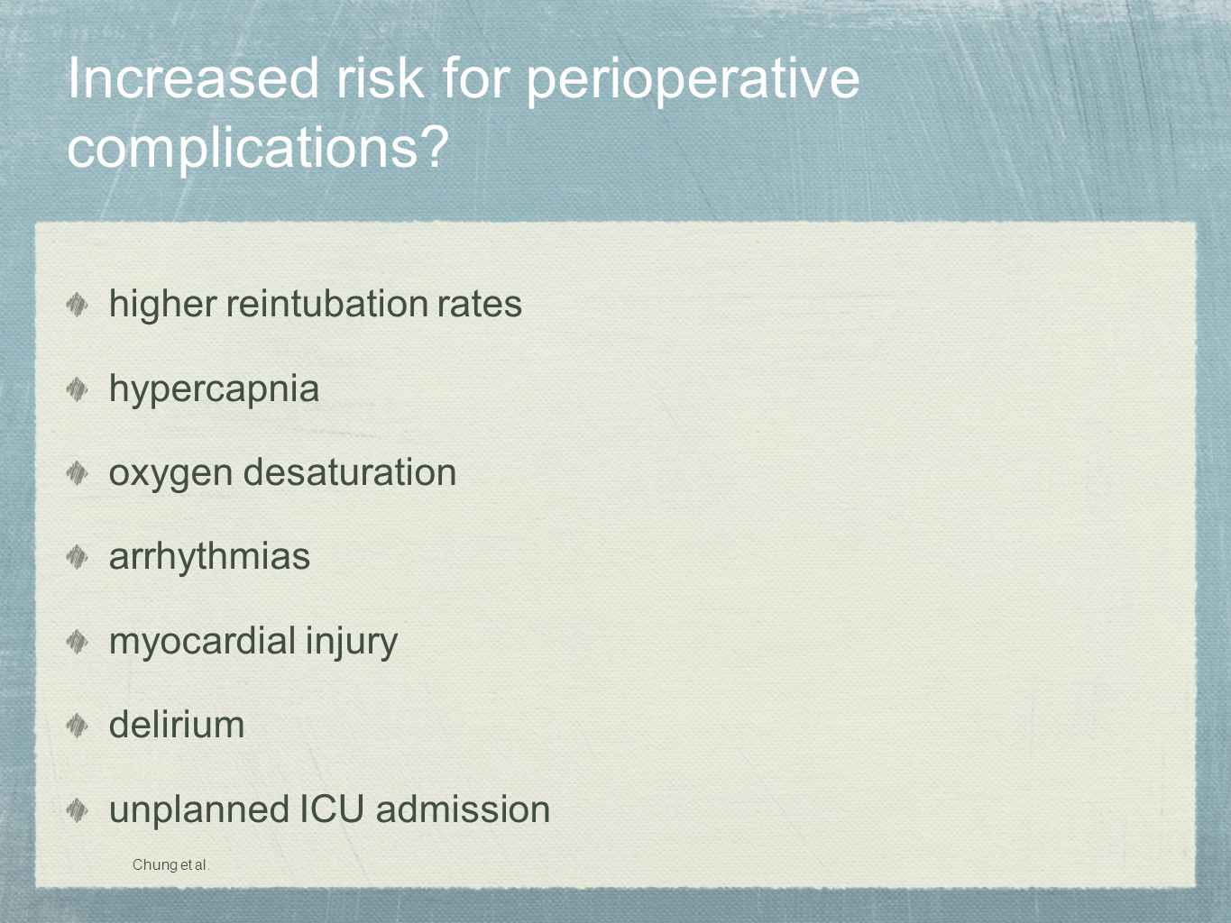 Increased risk for perioperative complications