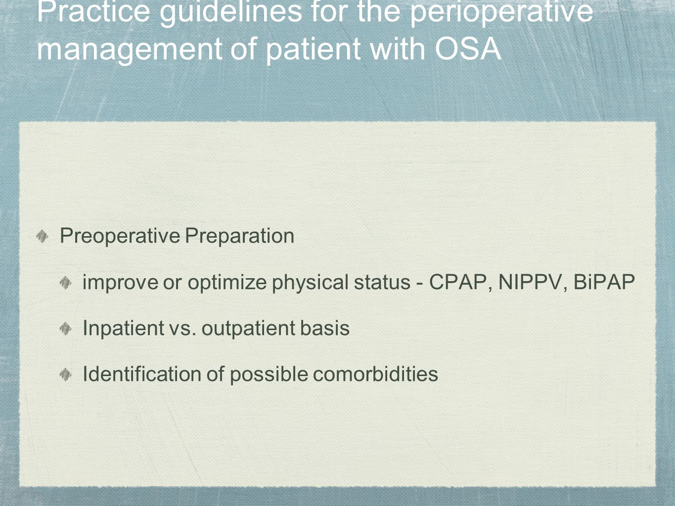 Practice guidelines for the perioperative management of patient with OSA