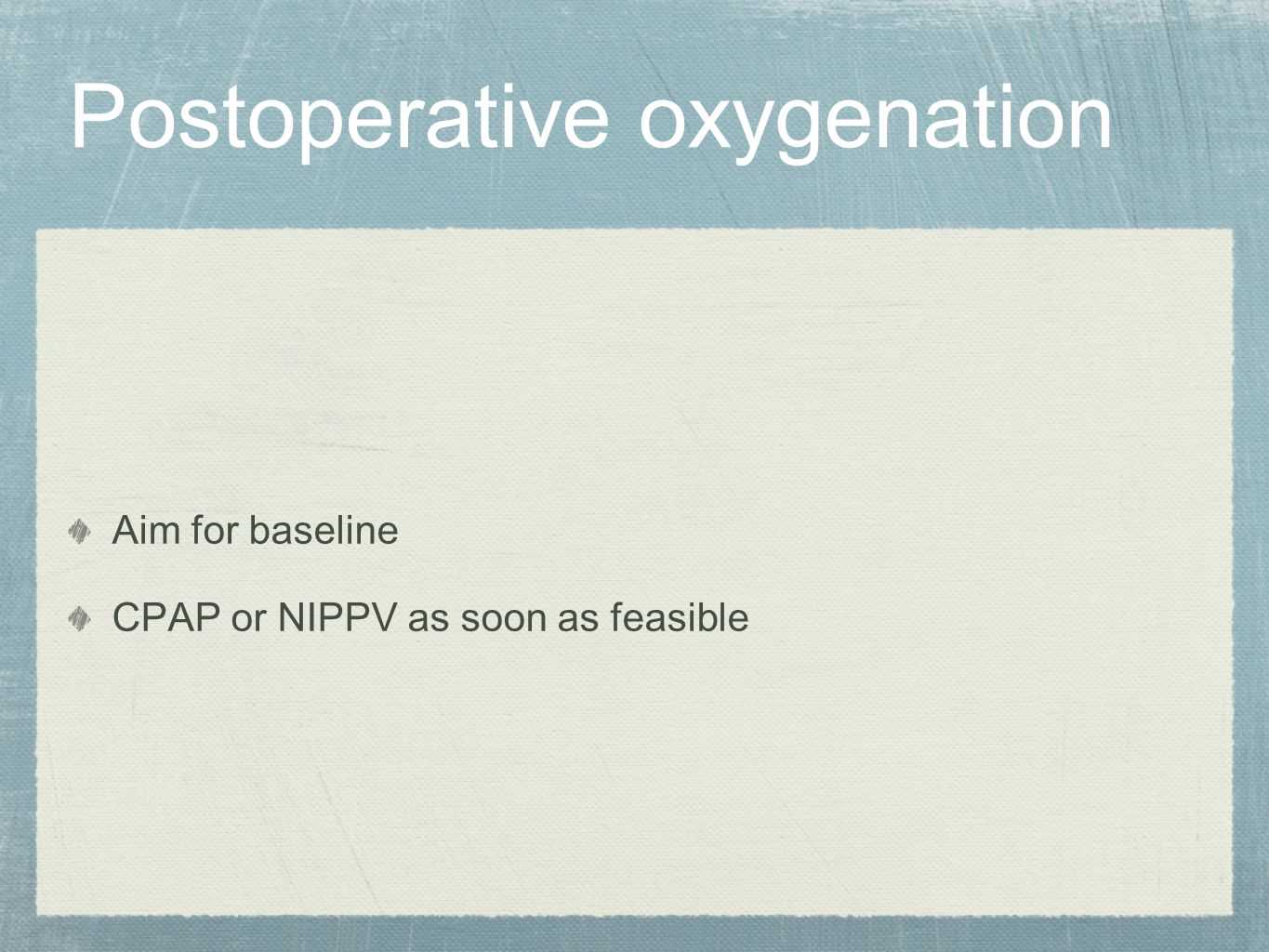 Postoperative oxygenation