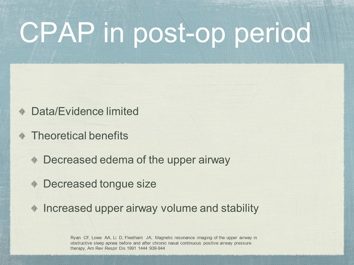 CPAP in post-op period Data/Evidence limited Theoretical benefits