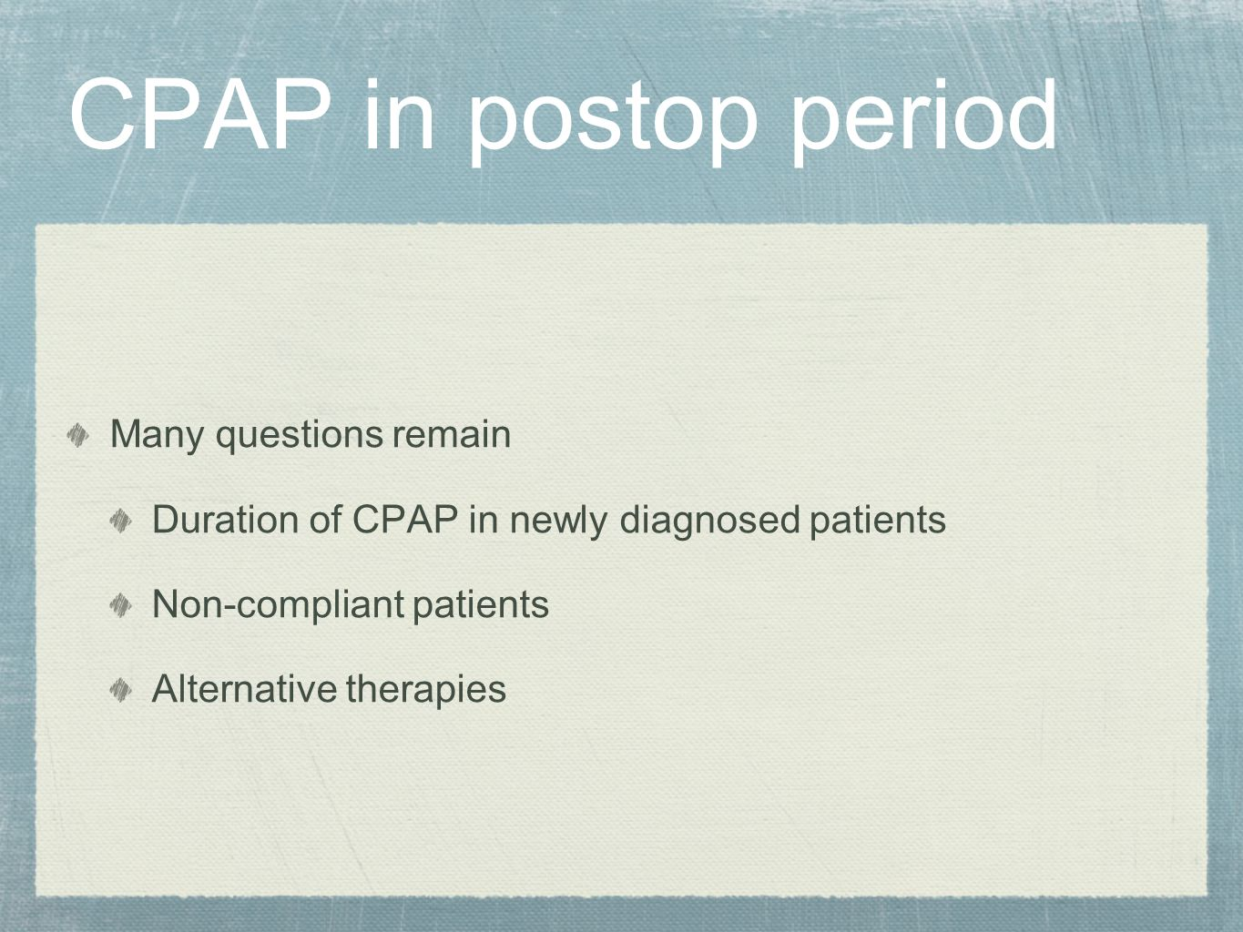 CPAP in postop period Many questions remain