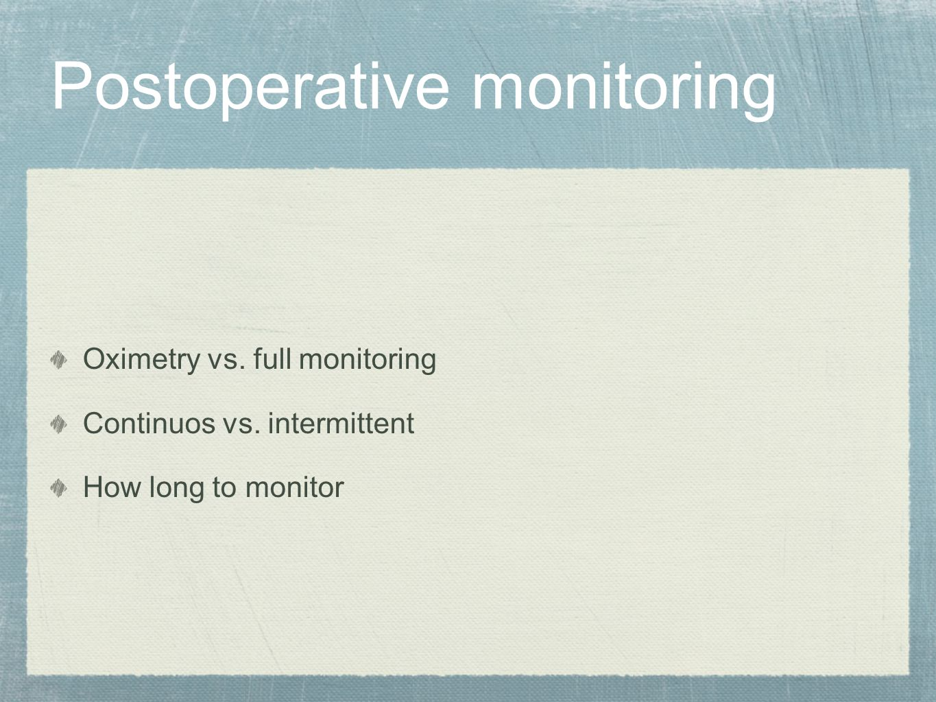 Postoperative monitoring