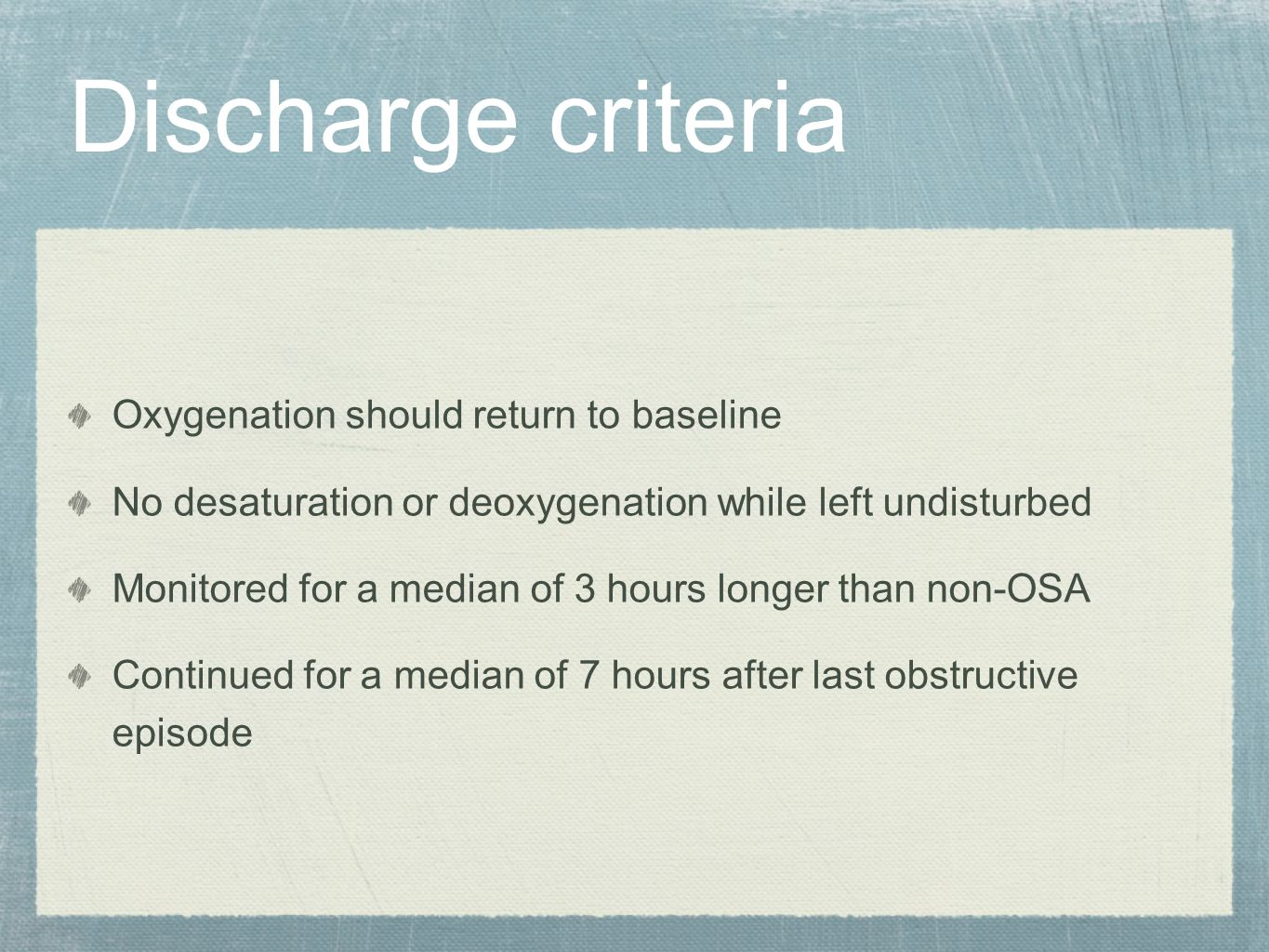 Discharge criteria Oxygenation should return to baseline