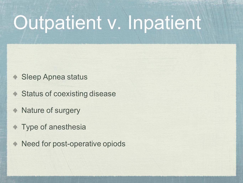 Outpatient v. Inpatient