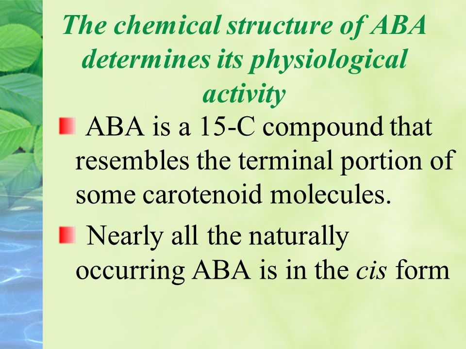 The chemical structure of ABA determines its physiological activity