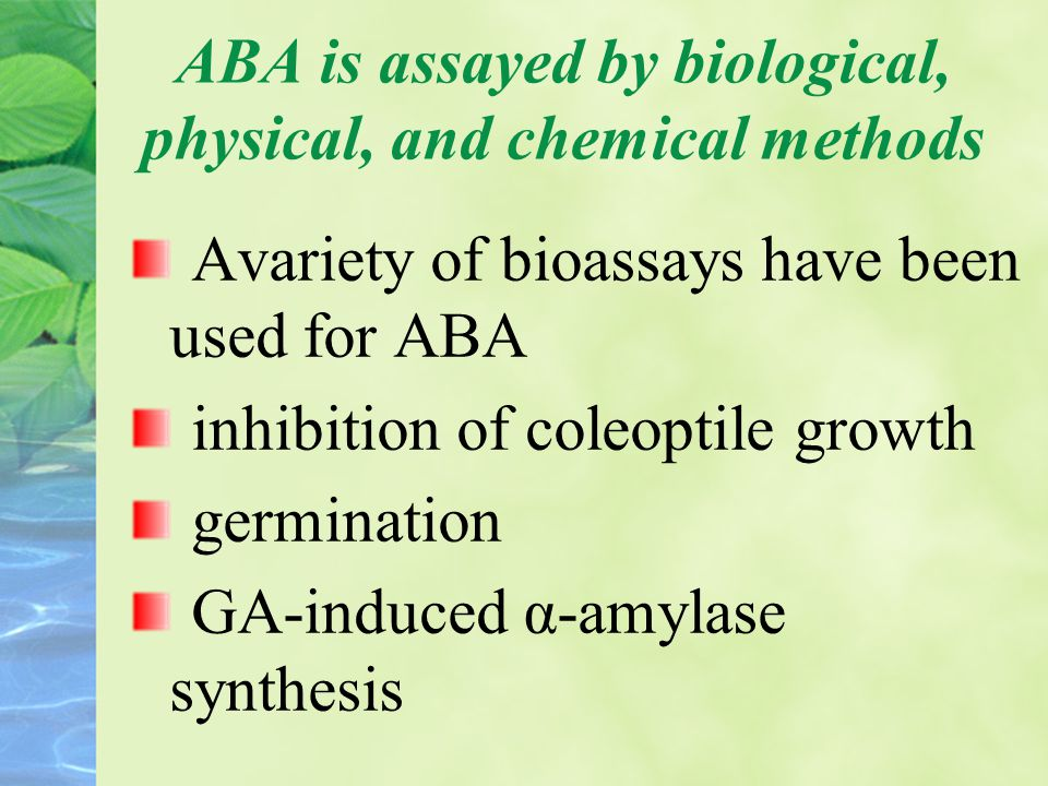 ABA is assayed by biological, physical, and chemical methods