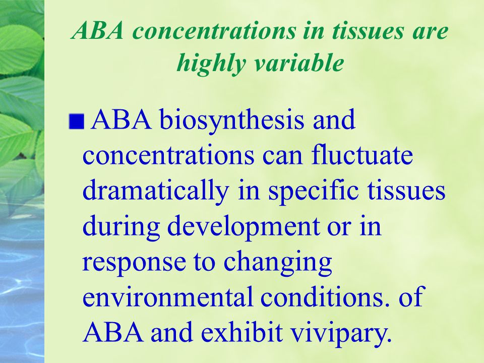 ABA concentrations in tissues are highly variable