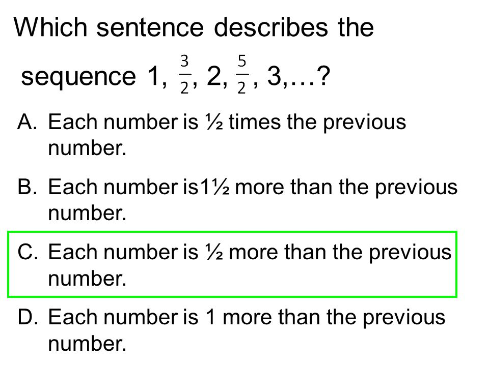 Which sentence describes the sequence 1, , 2, , 3,…