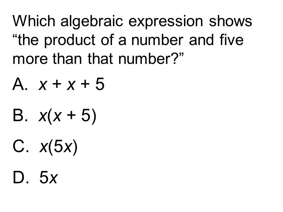 Which algebraic expression shows the product of a number and five more than that number