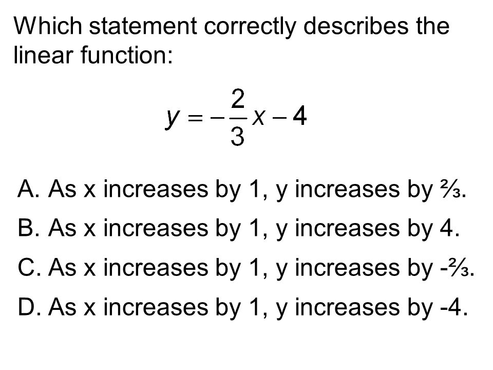 Which statement correctly describes the linear function: