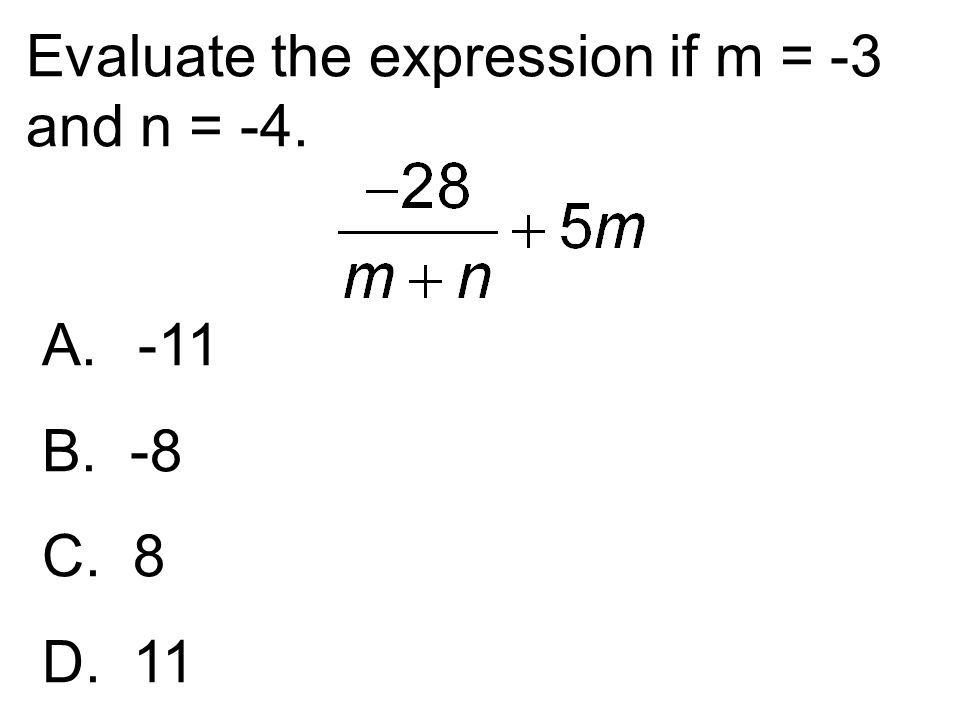 Evaluate the expression if m = -3 and n = -4.