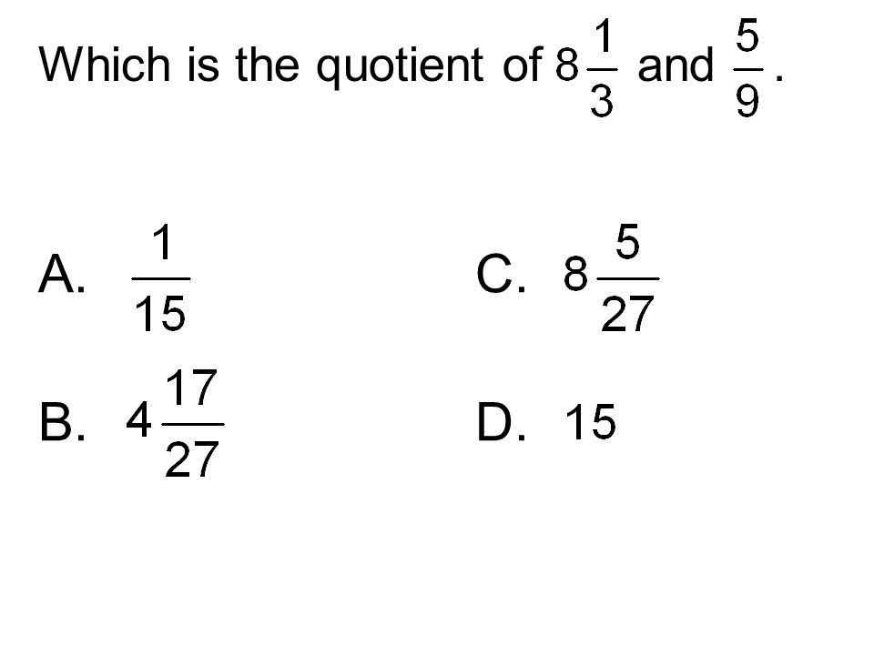 Which is the quotient of and .