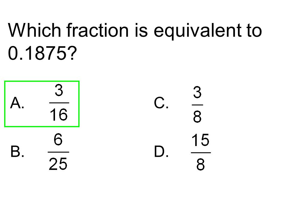 Which fraction is equivalent to 0.1875